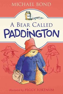 A Bear Called Paddington by Michael Bond, Peggy Fortnum (9780062422750) - PaperBack - Children's Fiction Classics