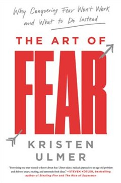 The Art Of Fear: Why Conquering Fear Won