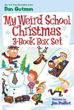 My Weird School Christmas 3-book Box Set: Miss Holly Is Too Jolly!, Dr. Carbles Is Losing His Marbles!, Deck The Halls, We