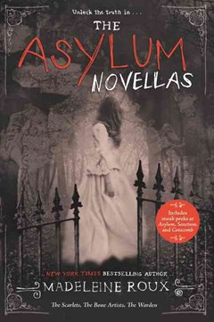 The Asylum Novellas: The Scarlets, The Bone Artists, & The Warden