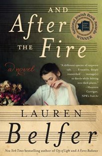 And after the Fire by Lauren Belfer (9780062428523) - PaperBack - Historical fiction