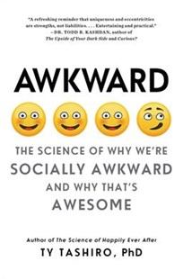 Awkward: The Science Of Why We're Socially Awkward And Why That's Awesome by Ty Tashiro (9780062429162) - PaperBack - Science & Technology Biology
