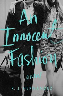 An Innocent Fashion by R. J. Hernandez (9780062429544) - PaperBack - Modern & Contemporary Fiction General Fiction