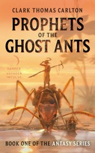 (ebook) Prophets of the Ghost Ants - Adventure Fiction Modern