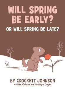 Will Spring Be Early? or Will Spring Be Late? by Crockett Johnson (9780062430373) - HardCover - Children's Fiction Classics