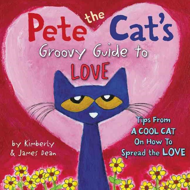 Pete the Cat's Guide to Love
