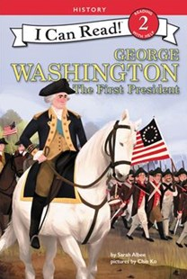 George Washington: The First President - Non-Fiction Biography