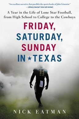 Friday, Saturday, Sunday In Texas: A Year In The Life Of Lone Star Football, From High School To Co