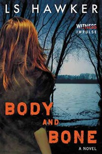 Body and Bone by L. S. Hawker (9780062435217) - PaperBack - Crime Mystery & Thriller
