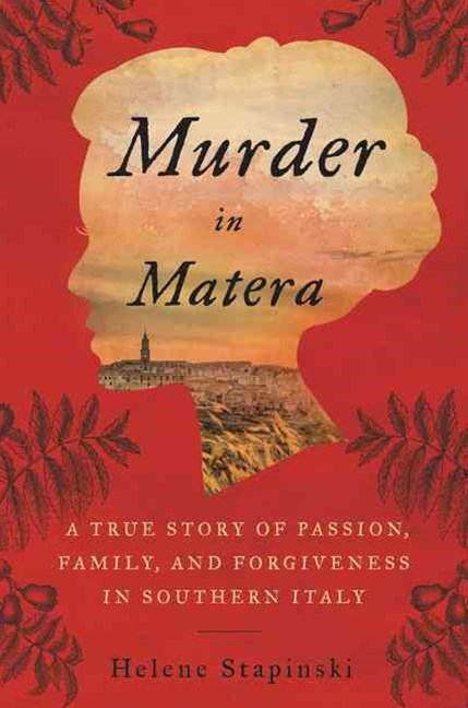 Murder in Matera: A True Story of Magic and Motherhood in Southern Italy
