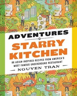 Adventures In Starry Kitchen: 88 Asian-Inspired Recipes from America's Most Famous Underground Restaurant by Nguyen Tran (9780062438546) - HardCover - Cooking Asian