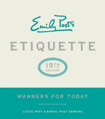Emily Post's Etiquette: Manners for Today [19th Edition]