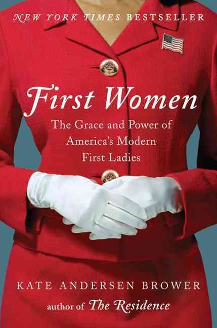 First Women: The Grace And Power Of America's First Ladies