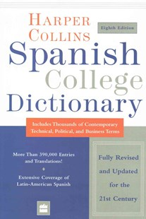 HarperCollins Spanish College Dictionary 8th Edition by HarperCollins Publishers (9780062439857) - HardCover - Language European Languages