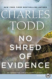 No Shred of Evidence: Large Print by Charles Todd (9780062440228) - PaperBack - Crime Mystery & Thriller