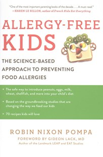 Allergy-Free Kids: The Science-Based Approach to Preventing Food Allergies by Robin Nixon Pompa, Gideon Lack (9780062440686) - HardCover - Cooking Health & Diet