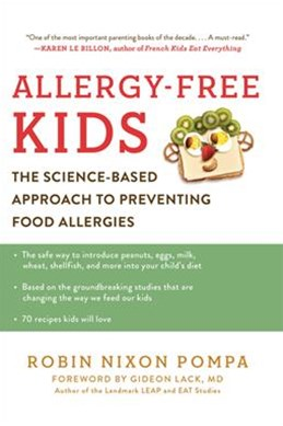 Allergy-Free Kids: The Science-Based Approach to Preventing Food Allergies