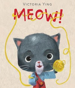 Meow! by Victoria Ying (9780062440969) - HardCover - Children's Fiction