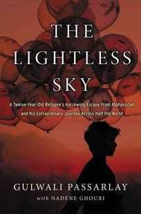 The Lightless Sky by Gulwali Passarlay, Nadene Ghouri (9780062443878) - HardCover - Biographies General Biographies
