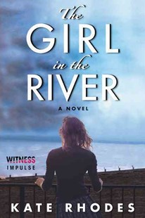 The Girl in the River by Kate Rhodes (9780062444066) - PaperBack - Crime Mystery & Thriller