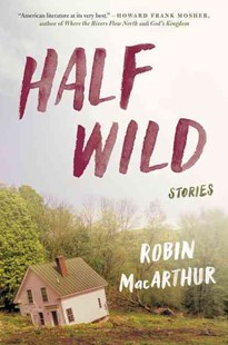 Half Wild by Robin MacArthur (9780062444400) - PaperBack - Modern & Contemporary Fiction General Fiction
