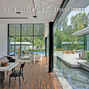 150 Best Of The Best House Ideas by Francesc Zamora (9780062444639) - HardCover - Art & Architecture Architecture