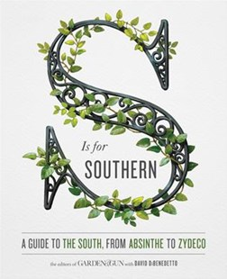 S Is for Southern by Editors of Editors of Garden and Gun, David DiBenedetto (9780062445148) - HardCover - Cooking American
