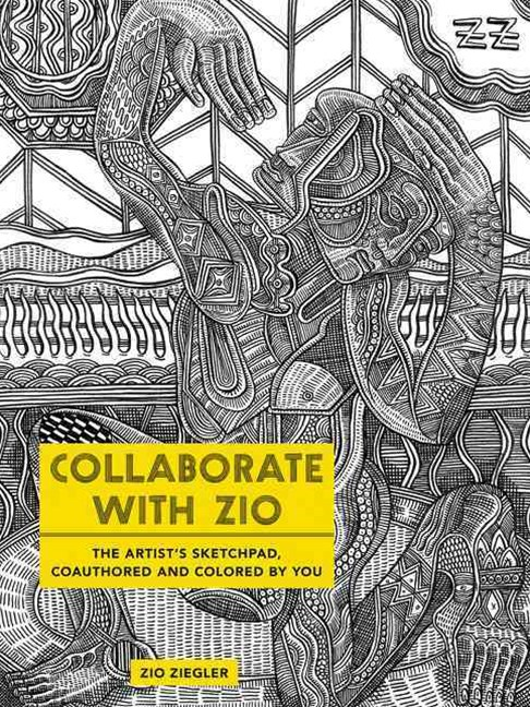 Color With Zio: The Artist's Sketchpad, Coauthored And Colored By YOU
