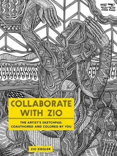 Color With Zio: The Artist's Sketchpad, Coauthored And Colored By YOU by Zio Ziegler (9780062446862) - PaperBack - Art & Architecture Art Technique