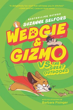 Wedgie & Gizmo Vs. the Great Outdoors