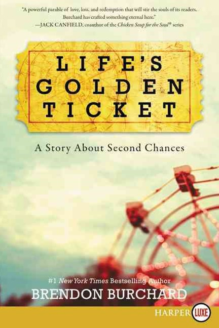 Life's Golden Ticket: A Story About Second Chances [Large Print]