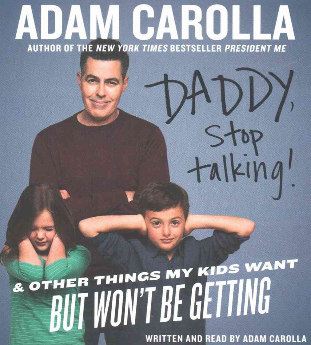 Daddy, Stop Talking! Abridged Low Price CD: And Other Things My Kids Want But Won't Be Getting