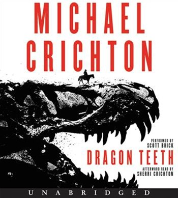 Dragon Teeth CD: A Novel