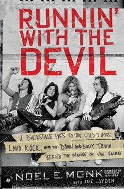 Running With The Devil: A Backstage Pass to the Wild Times, Loud Rock, and the Down and Dirty Truth Behind the Making of Van Halen