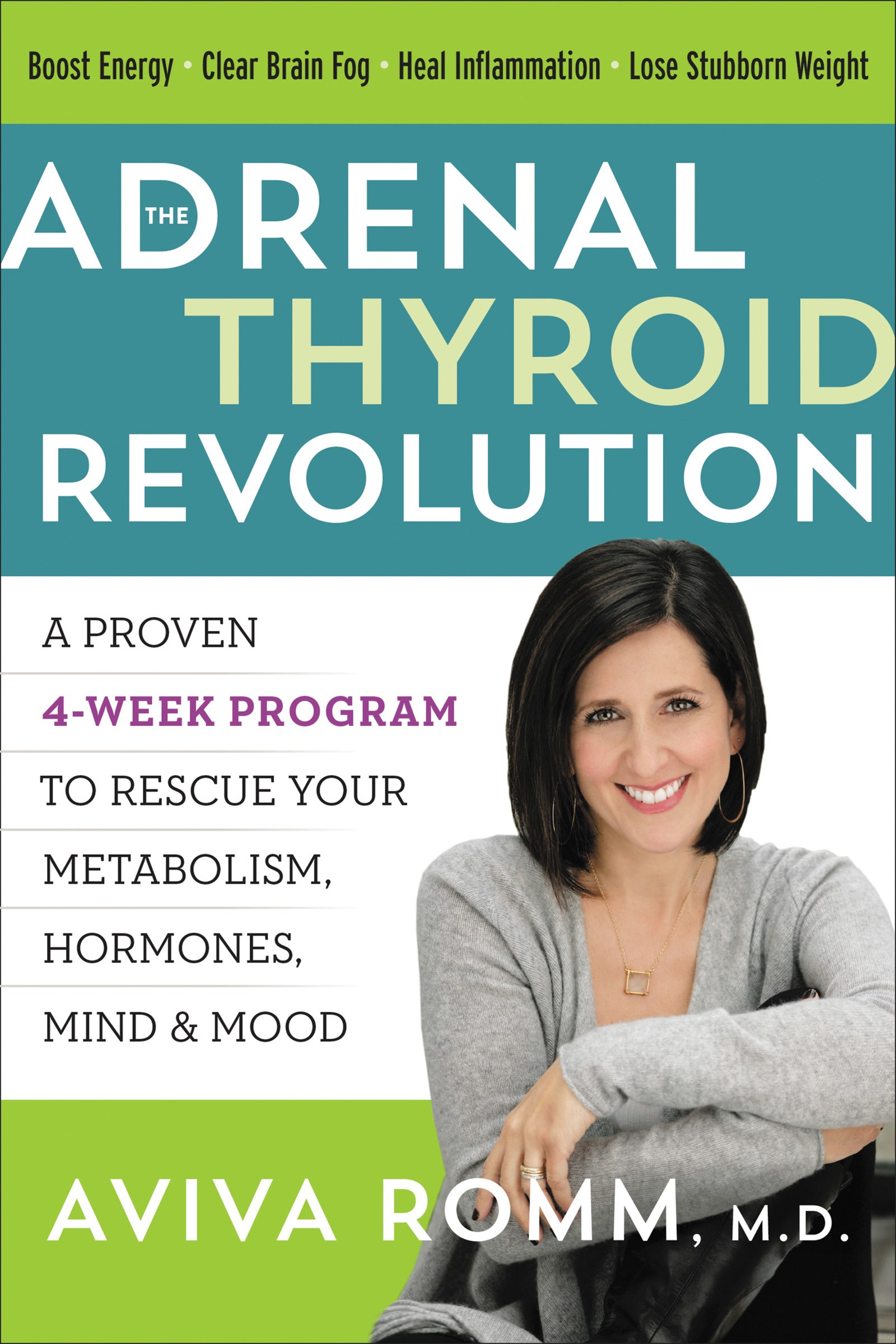 The Adrenal Thyroid Revolution: A Proven 4-Week Program to Rescue Your Metabolism, Hormones, Mind &