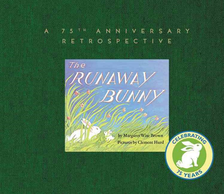 The Runaway Bunny: a 75th Anniversary Retrospective