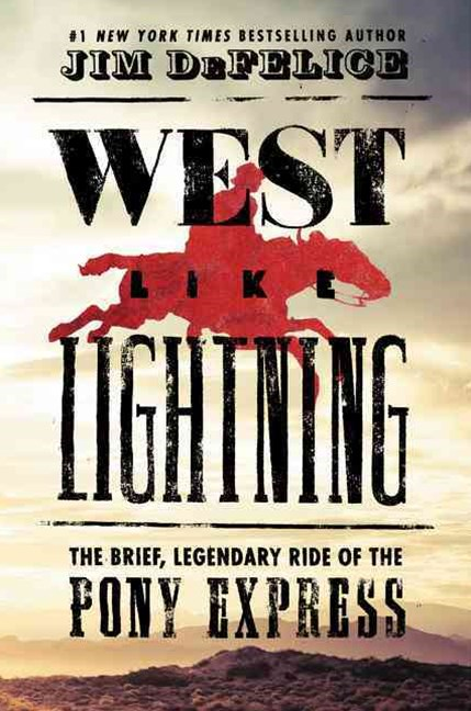 West Like Lightning: The Brief, Legendary Ride Of The Pony Express