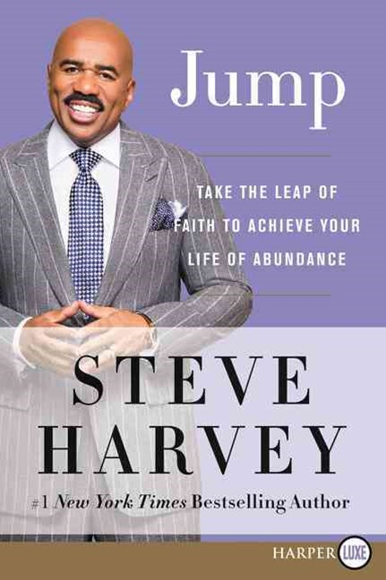 Jump: Take the Leap of Faith to Your Life of Abundance [Large Print]