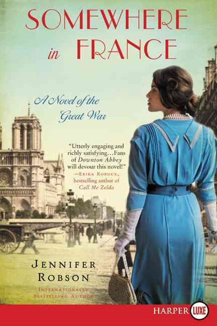 Somewhere in France: A Novel of the Great War [Large Print]