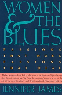Women and the Blues by Jennifer James (9780062504128) - PaperBack - Family & Relationships