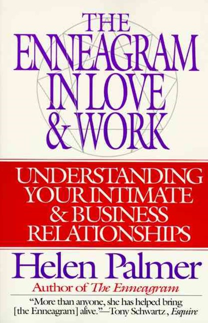 The Enneagram in Love and Work Understanding Your Intimate and Business Relationships