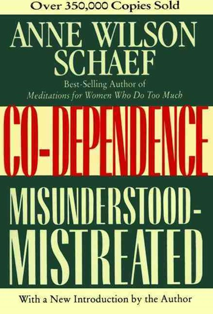 Codependence: Misunderstood-Mistreated