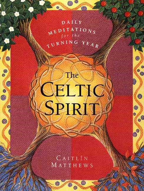 Celtic Spirit: Daily Meditations for the Turning Year