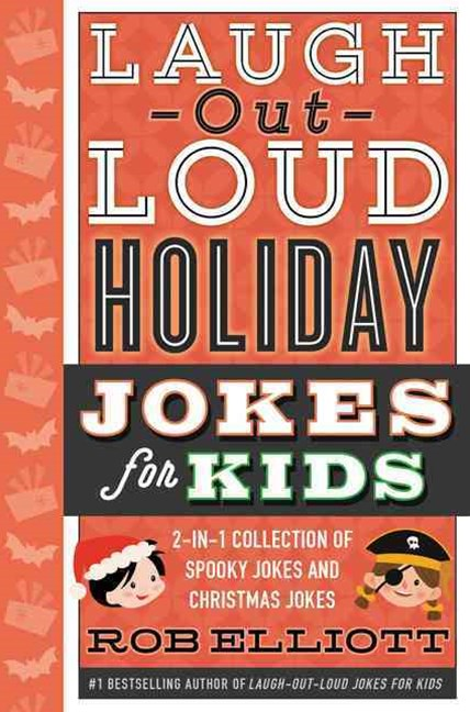 Laugh-Out-Loud Holiday Jokes for Kids: 2-in-1 Collection of Spooky Jokesand Christmas Jokes