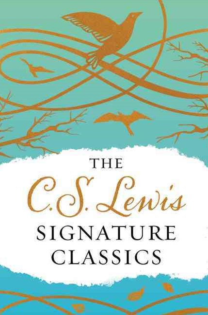 The C. S. Lewis Signature Classics (Gift Edition)