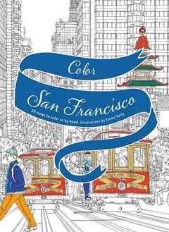Color San Francisco: 20 Views to Color in by Hand