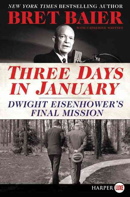 Three Days in January: Dwight Eisenhower's Final Mission [Large Print]