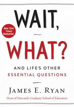 Wait, What?: And Life