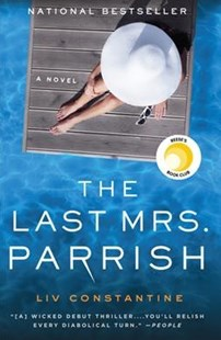 The Last Mrs. Parrish by Liv Constantine (9780062667588) - PaperBack - Crime Mystery & Thriller
