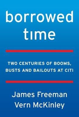 Borrowed Time: Citi, Moral Hazard, and the Too-Big-To-Fail Myth